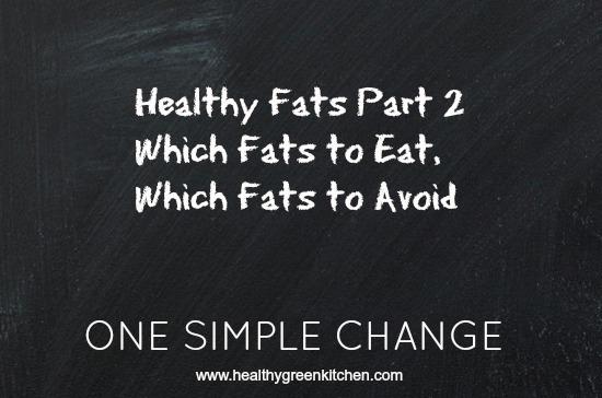 Healthy Fats Part 2   Healthy Green Kitchen